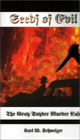 9780759648777: Seeds of Evil: The Gray/Snyder Murder Case