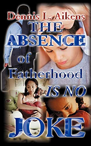 9780759648876: The Absence of Fatherhood is No Joke