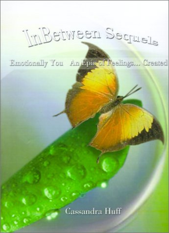 9780759649019: InBetween Sequels: Emotionally You; An Epic of Feelings... Created