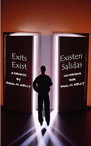 Exits Exist/Existen Salidas: Paul M. Kelly