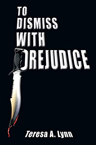 To Dismiss With Prejudice: Teresa A. Lynn