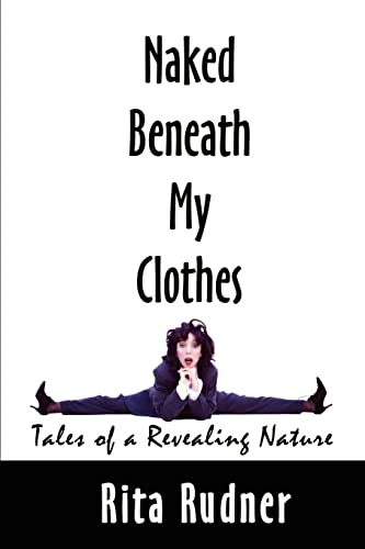 9780759652408: Naked Beneath My Clothes: Tales of a Revealing Nature