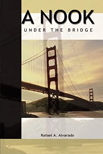 A Nook Under the Bridge: Rafael A. Alvarado
