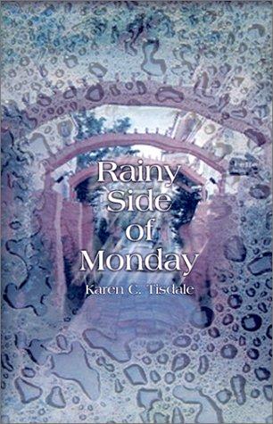 Rainy Side of Monday: Karen C. Tisdale
