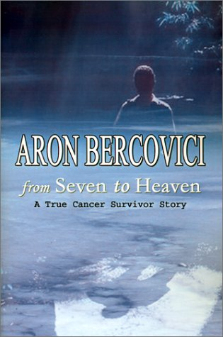 9780759655010: From Seven to Heaven: A True Cancer Survivor Story