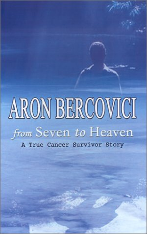 9780759655027: From Seven to Heaven: A True Cancer Survivor Story