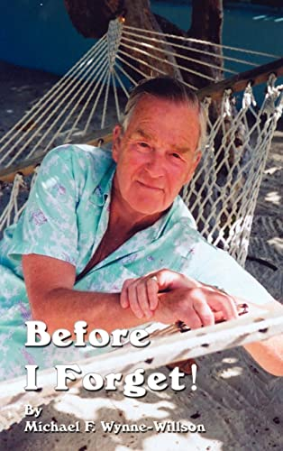 BEFORE I FORGET!: WYNNE-WILLSON, Michael F.