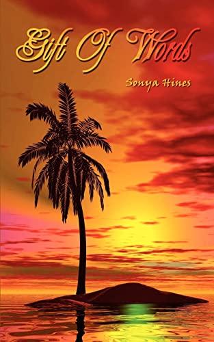 Gift Of Words: Sonya Hines