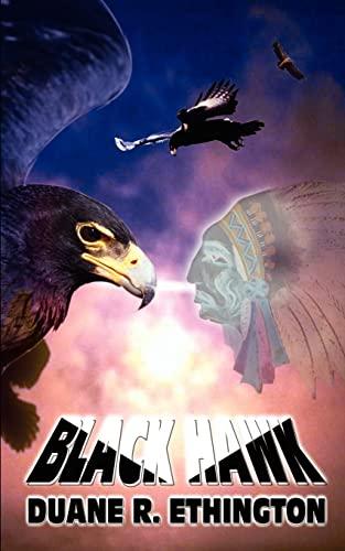 Black Hawk: Duane R. Ethington