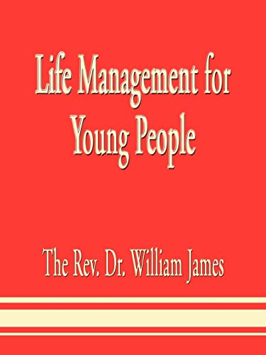 Life Management for Young People: The Rev Dr William James