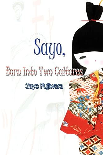 9780759657694: Sayo, Born Into Two Cultures