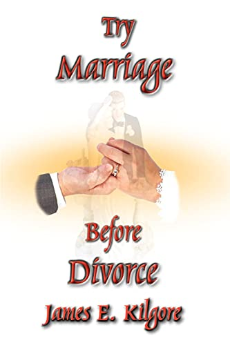 Try Marriage Before Divorce (0759658080) by Kilgore, James  E.