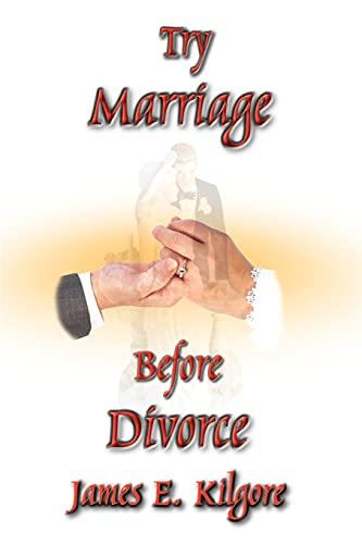 Try Marriage Before Divorce: James E. Kilgore