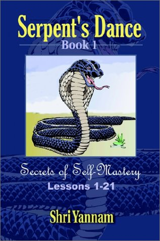 9780759658462: Serpent's Dance: Secrets of Self-Mastery Lessons: 1-21