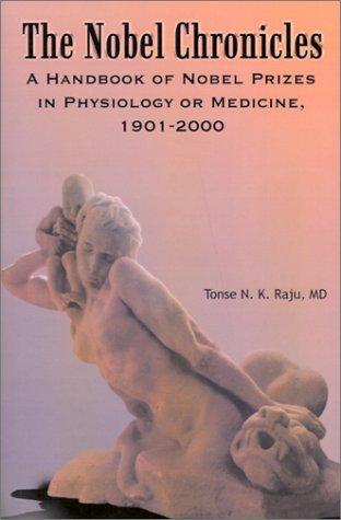 The Nobel Chronicles: A Handbook of Nobel: Raju, Tonse N.