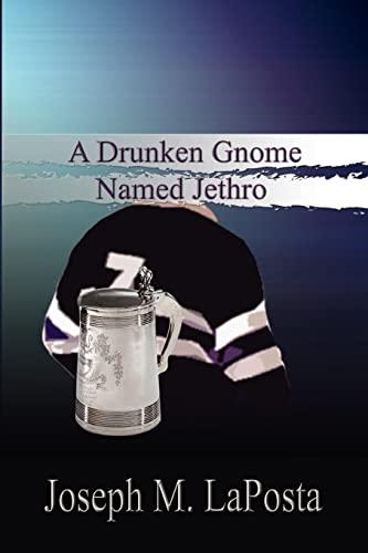 A Drunken Gnome Named Jethro: Laposta, Joseph M.