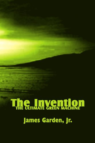 9780759663596: The Invention: The Ultimate Green Machine