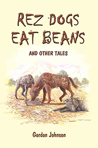 9780759664432: Rez Dogs Eat Beans: And Other Tales