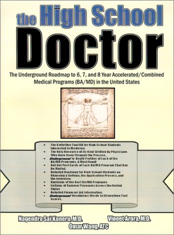 9780759666214: The High School Doctor: The Underground Roadmap to 6, 7, and 8 year Accelerated/Combined Medical Programs (BA/MD) in the United States