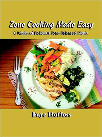 9780759666702: Zone Cooking Made Easy: 6 Weeks of Delicious Zone Balanced Meals