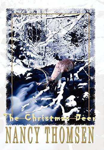 The Christmas Deer: Nancy Thomsen