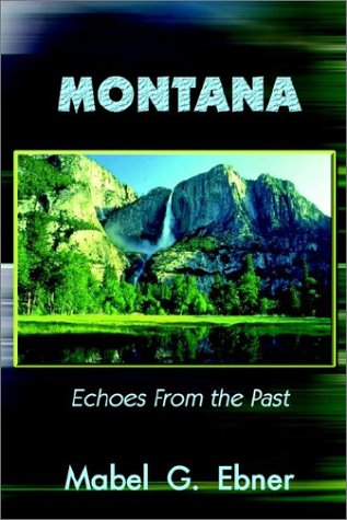9780759667600: Montana: Echoes from the Past