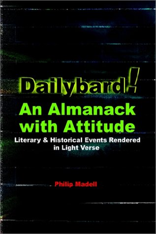 Dailybard an Almanack with Attitude: Literary Historical Events Rendered in Light Verse: Philip ...
