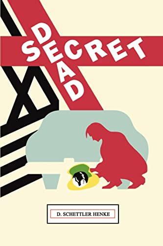 Dead Secret: D. Schettler Henke