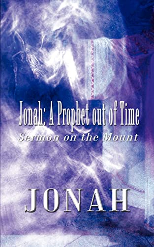 Jonah: A Prophet Out of Time: Sermon on the Mount: Jonah