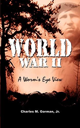 9780759670853: World War II: A Worm's Eye View