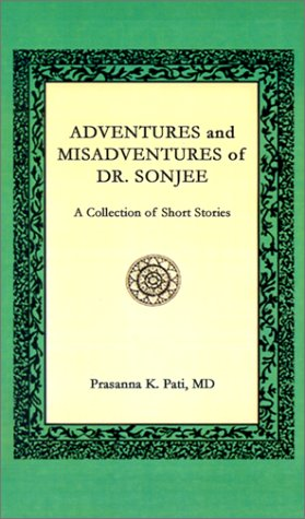 9780759671386: Adventures and Misadventures of Dr. Sonjee: A Collection of Short Stories
