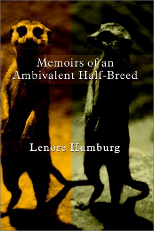 Memoirs of an Ambivalent Half-Breed; SIGNED; 0759673306: 9780759673304 *: Humburg, Lenore