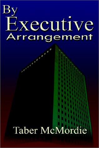 9780759675612: By Executive Arrangement