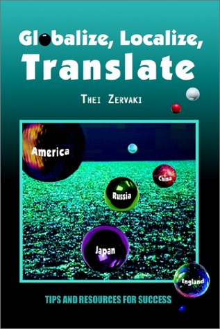 9780759675674: Globalize, Localize, Translate: Tips and Resources for Success