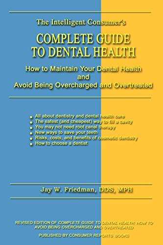 9780759676565: Complete Guide to Dental Health: How to Maintain Your Dental Health and Avoid Being Overcharged and Overtreated