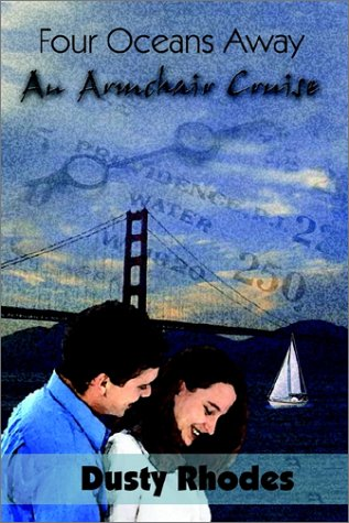 Four Oceans Away: An Armchair Cruise (0759678936) by Dusty Rhodes
