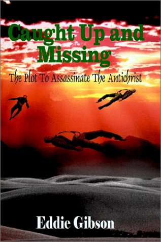 9780759679269: Caught Up and Missing: The Plot to Assassinate the Antichrist