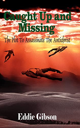 9780759679276: Caught Up and Missing: The Plot To Assassinate The Antichrist