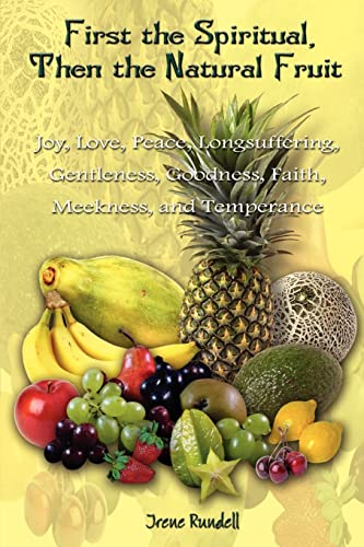 First the Spiritual Then the Natural Fruit: Rundell, Irene