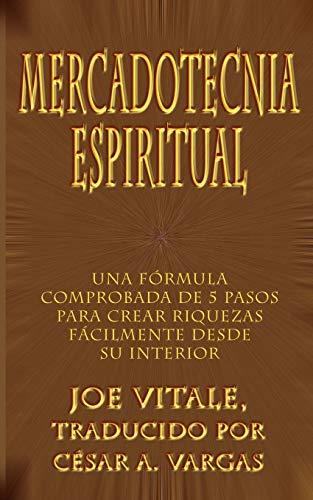 9780759682429: Mercadotecnia espiritual: Una f¿rmula comprobada de 5 pasos para crear riquezas f¿cilmente desde su interior (Spanish Edition)