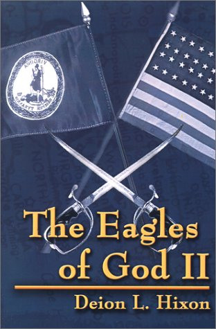 The Eagles of God: Tales of Reincarnation in American History: Hixon, Deion L.