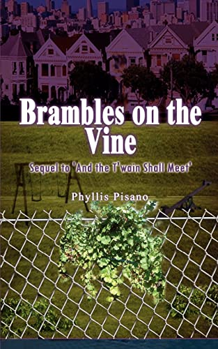 Brambles on the Vine: Sequel to 'And the T'wain Shall Meet': Pisano, Phyllis
