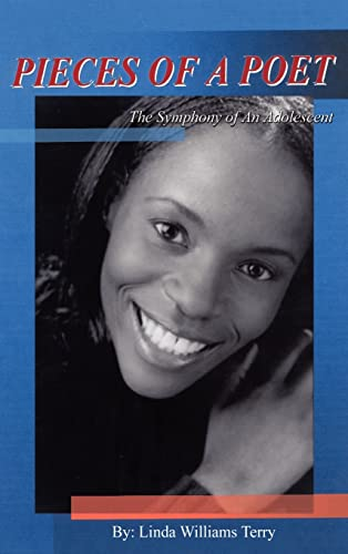 Pieces of a Poet: The Symphony of an Adolescent: Linda Williams Terry