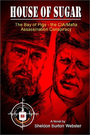 9780759685741: House of Sugar: The Bay of Pigs and the CIA/Mafia's Assasination of JFK