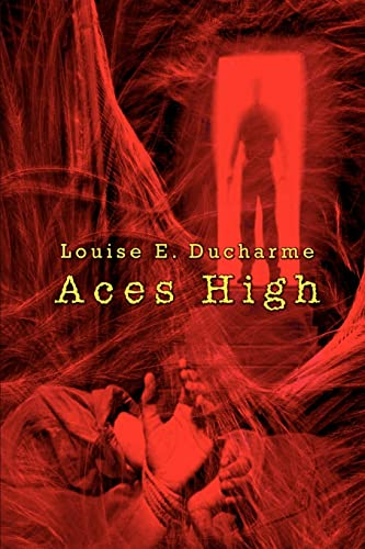 Aces High: Ducharme, Louise E.
