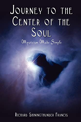 9780759686236: Journey to the Center of the Soul: Mysticism Made Simple