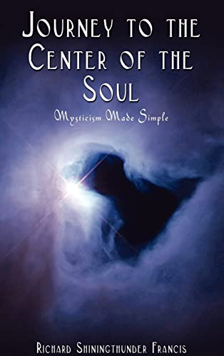 9780759686243: Journey to the Center of the Soul: Mysticism Made Simple