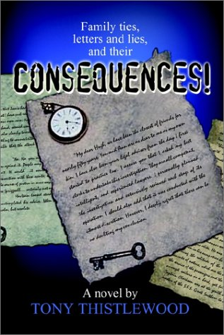 9780759687226: CONSEQUENCES!: FAMILY TIES, LETTERS AND LIES, AND THEIR CONSEQUENCES