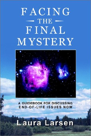 9780759687455: Facing the Final Mystery: A Guidebook for Discussing End-Of-Life Issues Now