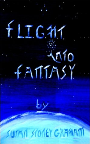 F.L.I.G.H.T Into F.A.N.T.A.S.Y. (0759688109) by Susan Graham